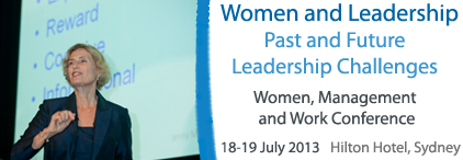 Women, Management and Work Conference 2013. 18-19 July. Hilton Hotel, Sydney